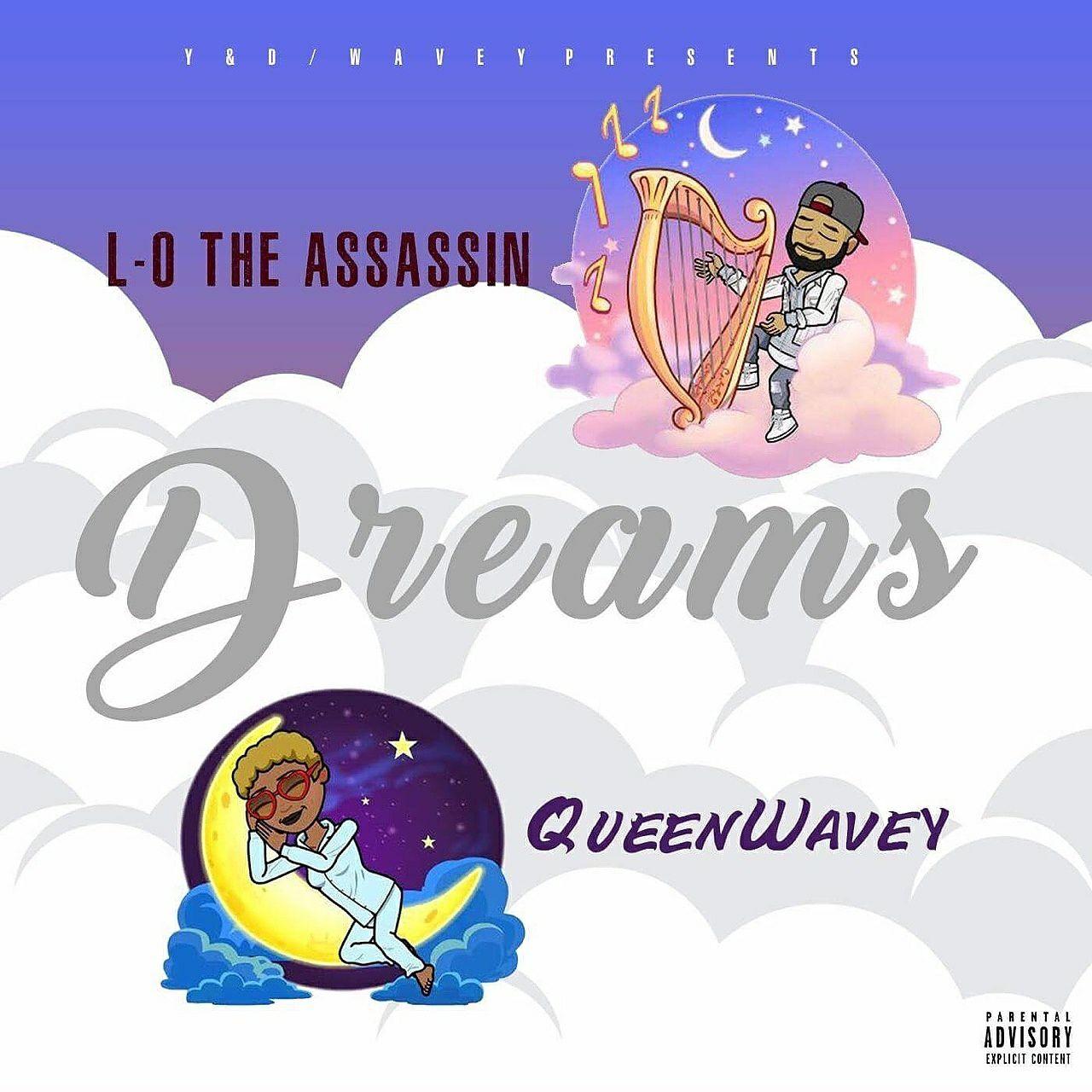 Dreams - Queen.Wavey & L-o The Assassin