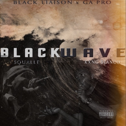 Black Wave - Squalle & Kxng Blanco