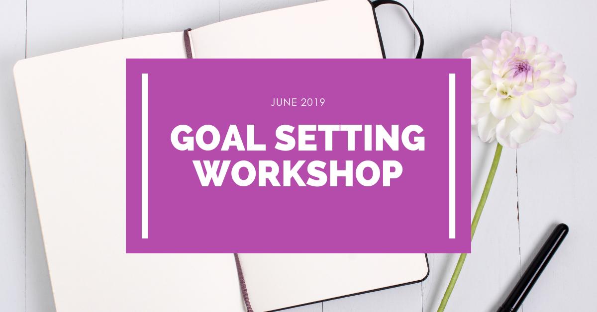 Goal Setting Workshop June
