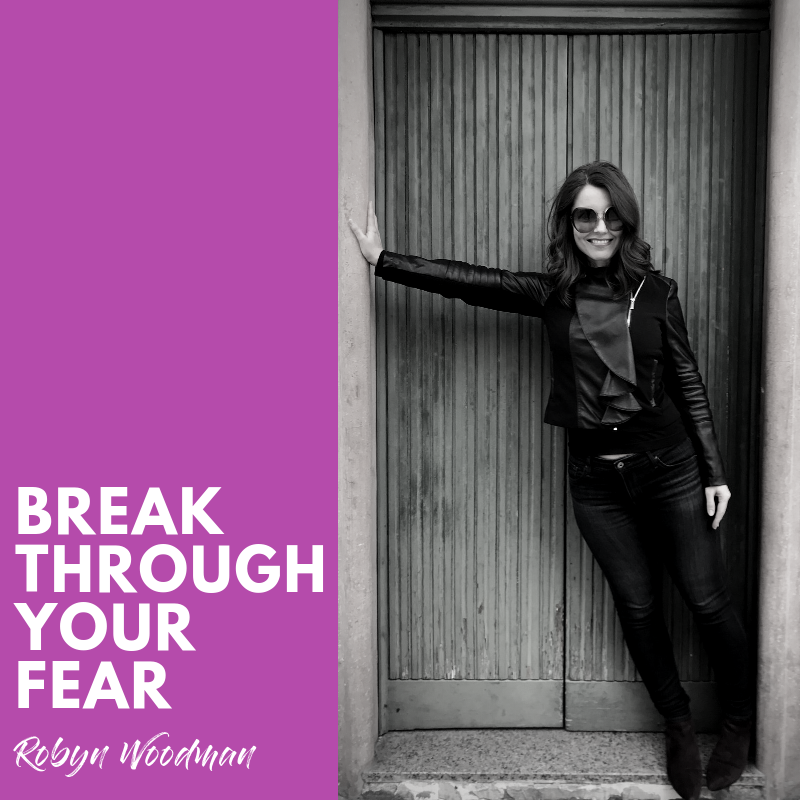 Break Through Your Fear