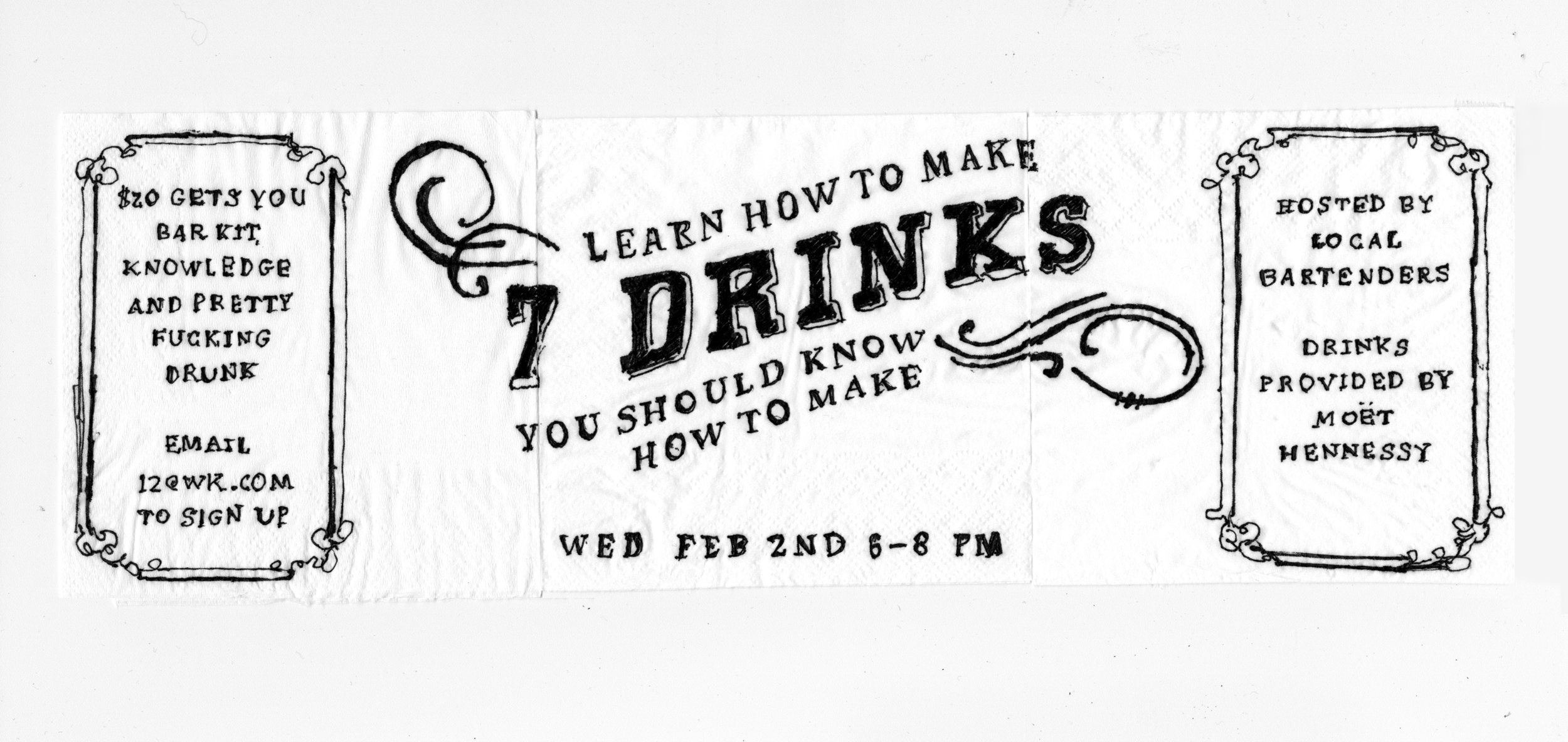 Since this idea - like all great ideas - was originally sketched on a bar napkin, we handwrote and hand drew everypromotional piece. We even enlisted some fellow 12ers to design custom napkin posters to add variety. These were hung around the agency.