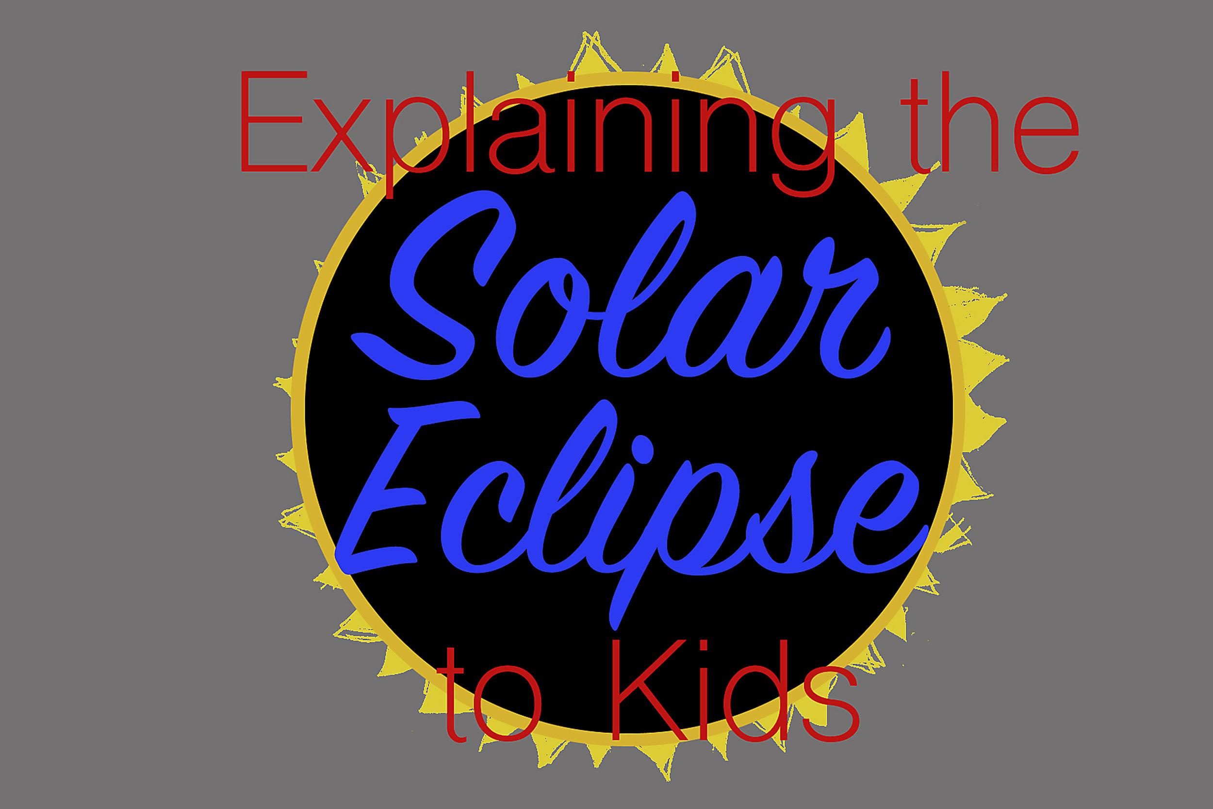 ExplainingTheSolarEclipseToKidsHeader.jpg