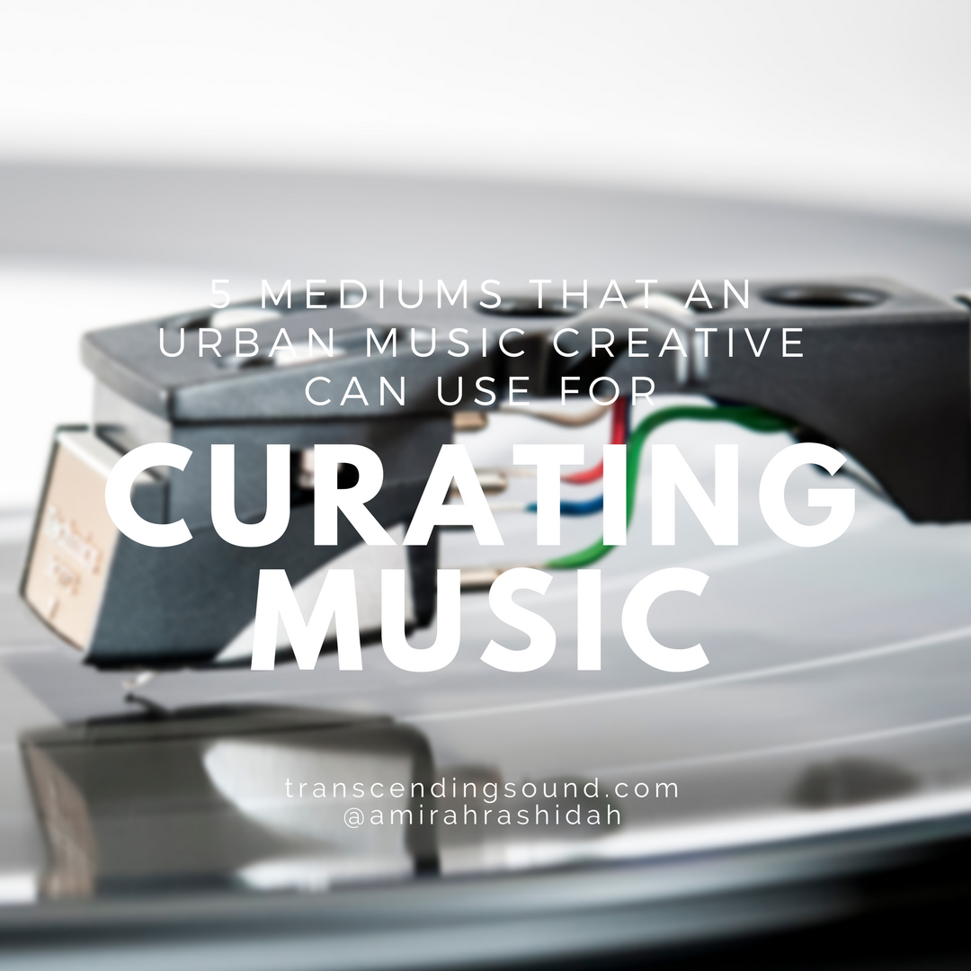musiccuratingmediumsforurbanmusiccreatives.png