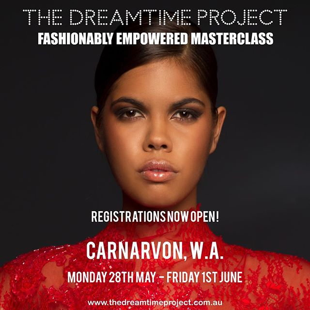 CARNARVON|FASHIONABLY EMPOWERED MASTERCLASS! The Dreamtime Project is excited to be in Carnarvon from 28th May-1st June to work with local community to deliver our internationally recognised program. Enrol now at this link to secure your place. https://thedreamtimeproject.com.au/carnarvon-fashionably-empowered-masterclass/ ❤️❤️❤️