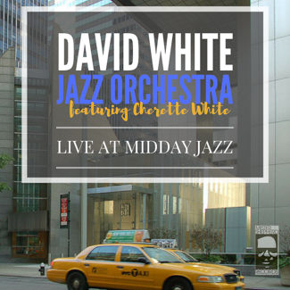 What Are You Doing the Rest of Your Life - from the Album LIVE AT MIDDAY JAZZ by the David White Jazz Orchestra feat. Cherette White