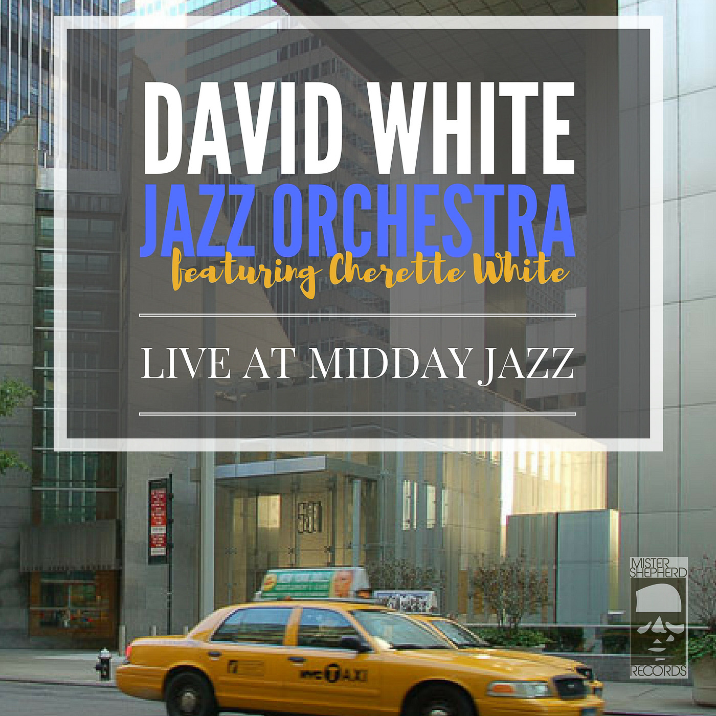 album cover-live-at-midday-jazz-david-white-jazz-orchestra-featuring-cherette-white.JPG