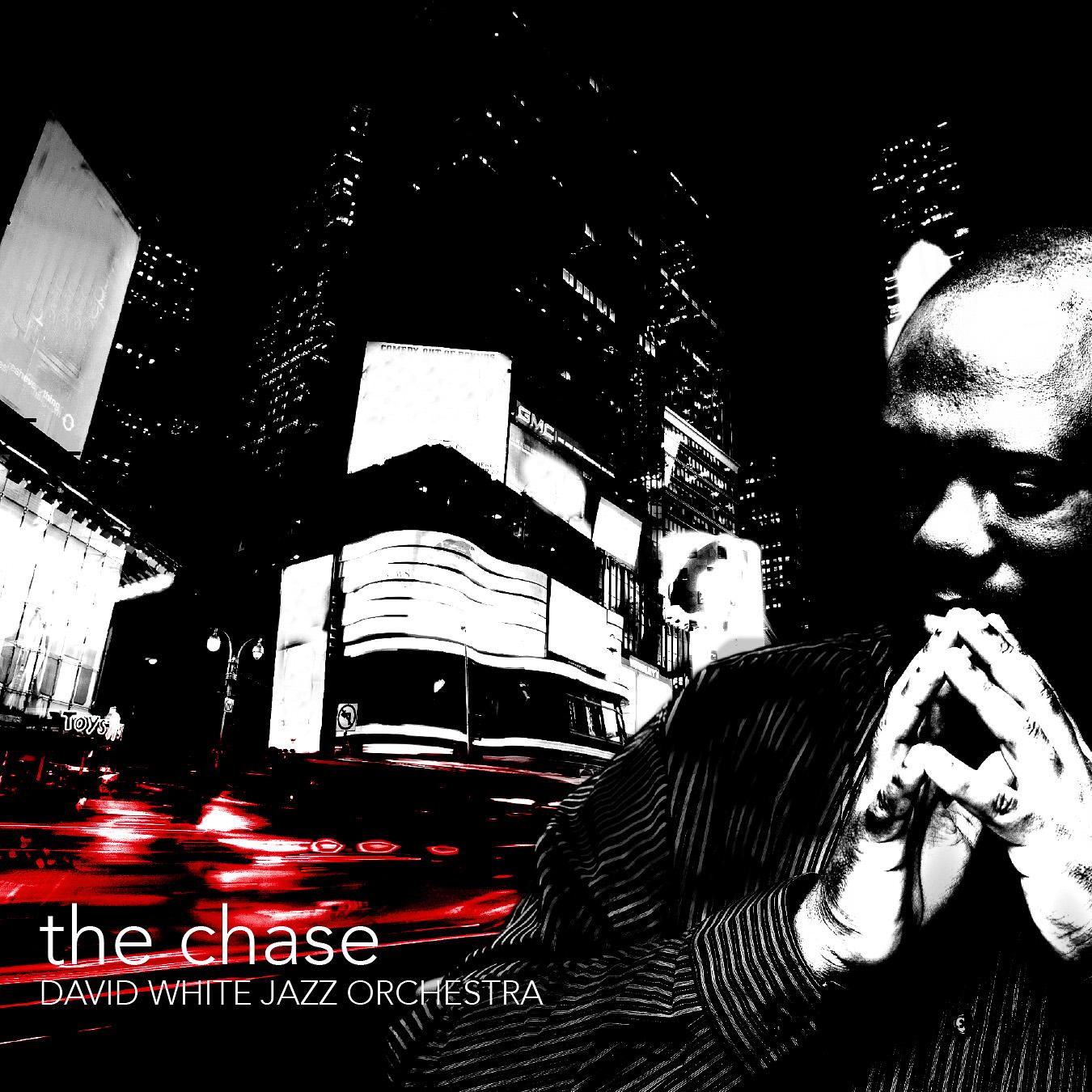 album cover-the-chase-david-white-jazz-orchestra.JPG