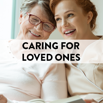 Caring for Loved Ones