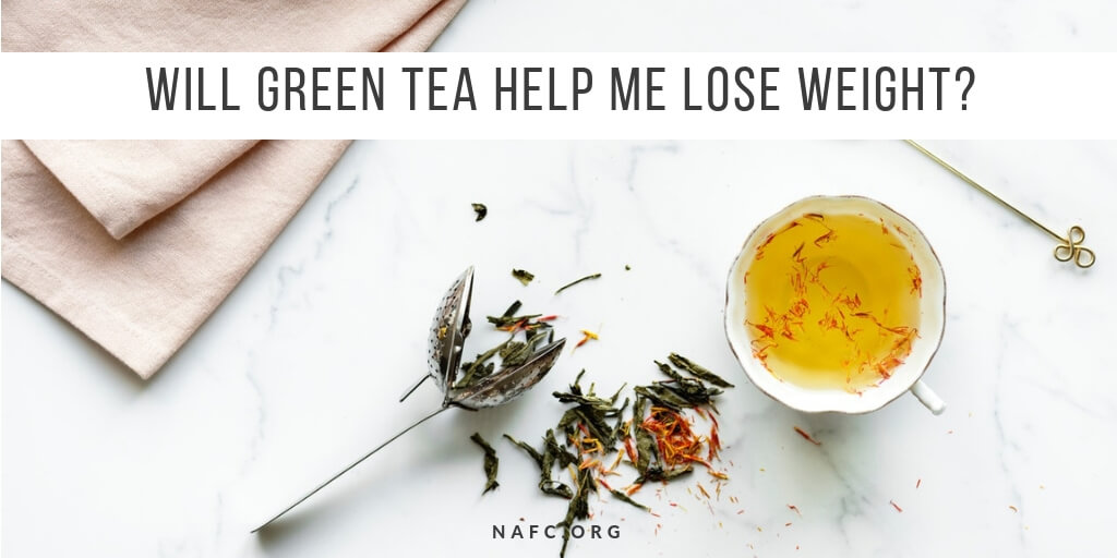 Will Drinking Green Tea Help Me Lose Weight?