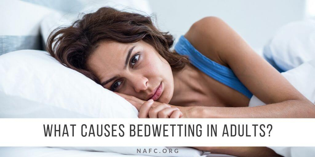 What Causes Bedwetting In Adults?