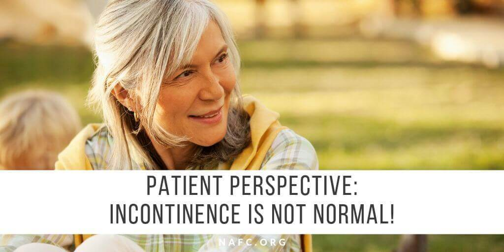 Patient Perspective: Incontinence Is Not Normal