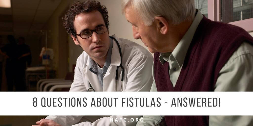8 Common Questions About Fistulas - Answered!