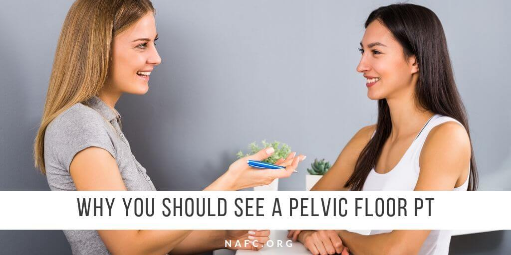 Why You Should See A Pelvic Floor PT