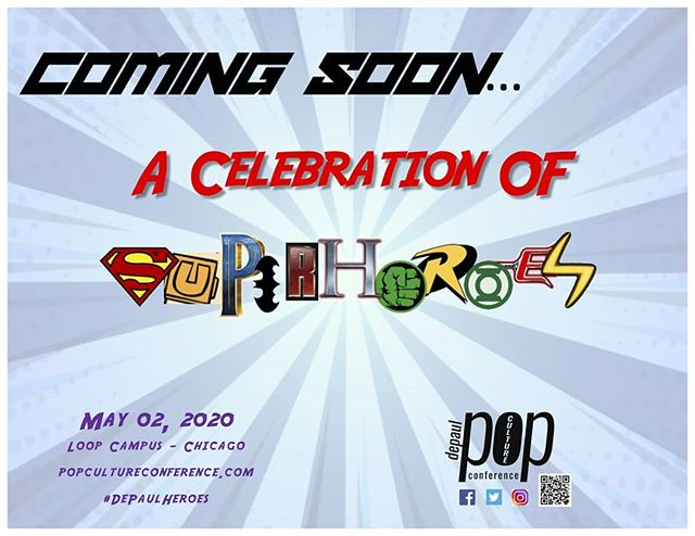 Save the day, save the date! May 02, 2020 the DePaul Pop Culture Conference proudly presents A Celebration of Superheroes!