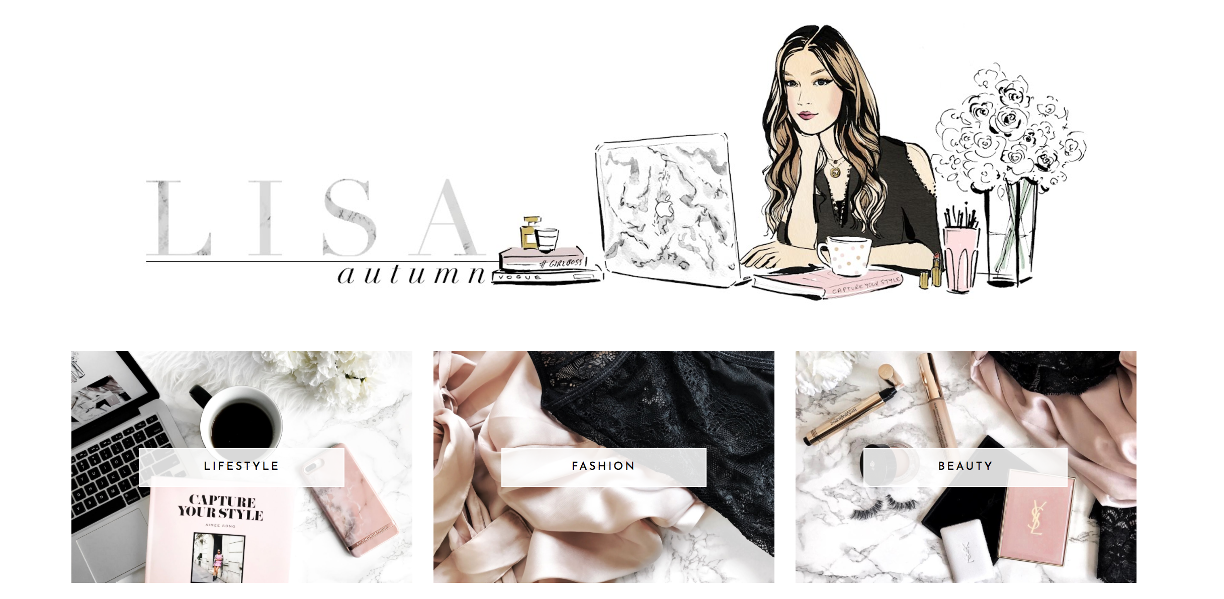 First up, Lisa's photography is  amazing . She has the most beautiful aesthetic, every single one of her posts and photos fit within her brand perfectly... and, as you can imagine, her Instagram is just as perfect. Also, can we talk about her header?!  It's my dream to have one of these custom created for my blog, and Lisa's is only making me want to save up for my own even more.  Lisa's content is split into 6 categories; Lifestyle, Fashion, Beauty, Interiors, Food & Tech and is proof that you absolutely do not need one specific niche to have a beautiful and successful blog. I adore every single one of Lisa's posts, with some of my recent favourites being;   What I wish for in 2018   |   Five tips on how to be more productive   |   The must-have boots   I guarantee that you're going to fall in love with Lisa and her blog as quickly as I did!
