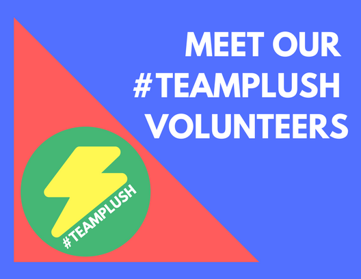 MEET OUR #TEAMPLUSH VOLUNTEERS.png