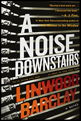 A Noise Downstairs by Linwood Barclay book cover image.jpg