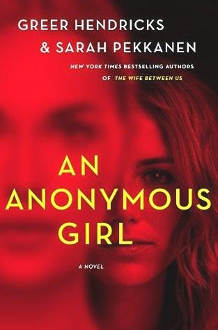 An+Anonymous+Girl+by+Greer+Hendricks+and+Sarah+Pekkanen+book+cover+image.jpg