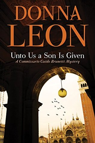 Unto Us a Son Is Given by Donna Leon book cover image.jpg