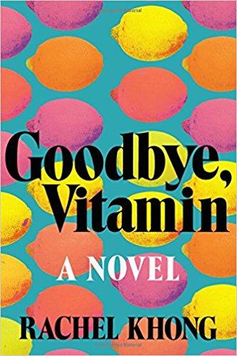 7. Goodbye, Vitamin by Rachel Khong