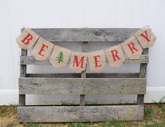 CHRISTMAS DECOR- CHRISTMAS BANNER- CHRISTMAS GARLAND- BE MERRY BANNER- CHRISTMAS BURLAP- CHRISTMAS P