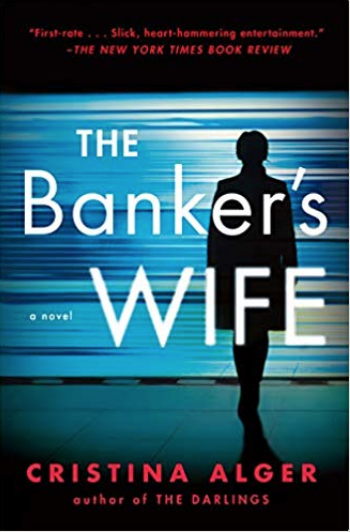THE BANKER'S WIFE - KINDLE EDITION BY CRISTINA ALGER. LITERATURE & FICTION KINDLE EBOOKS @ AMAZON.COM.