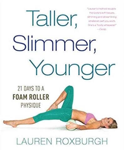 TALLER, SLIMMER, YOUNGER: 21 DAYS TO A FOAM ROLLER PHYSIQUE: LAUREN ROXBURGH: 9781101886175: AMAZON.COM: GATEWAY