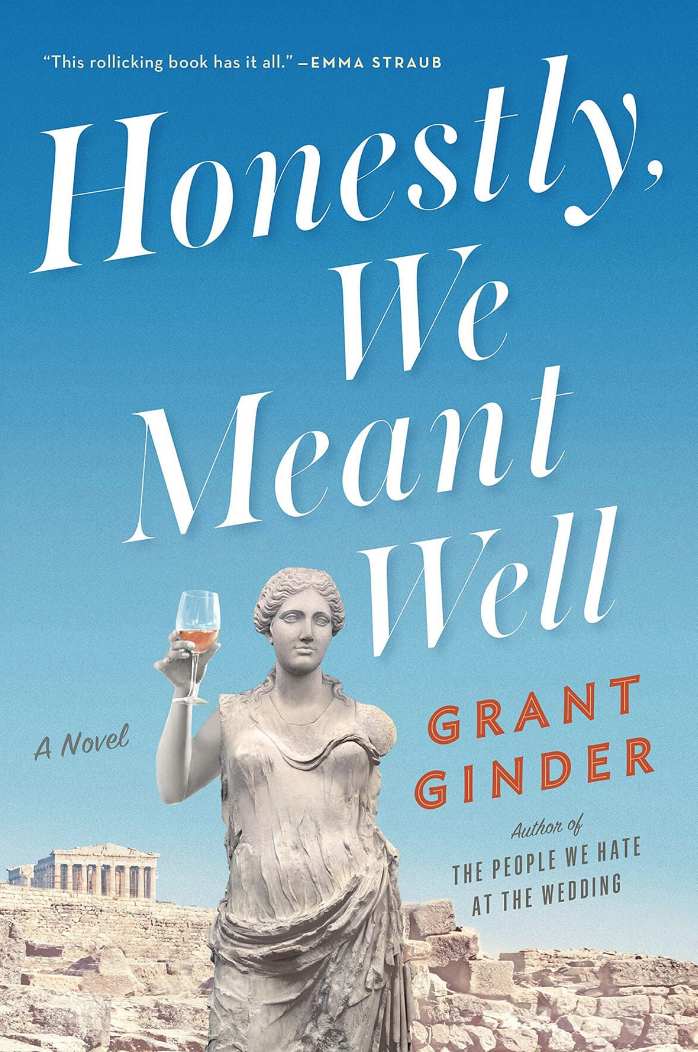 HONESTLY, WE MEANT WELL: A NOVEL