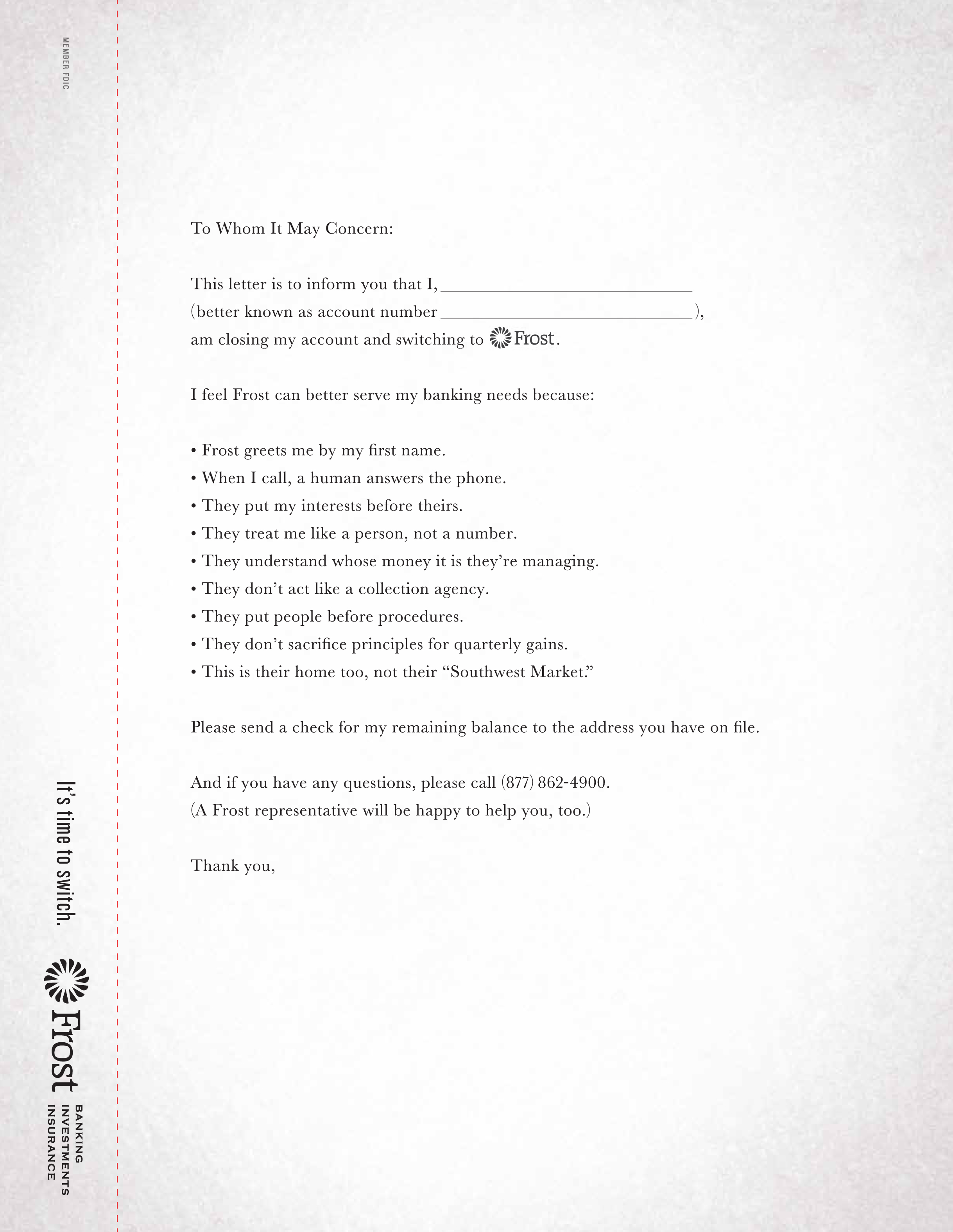 Frost | Resignation Letter  We also turned print ads into resignation letters, making it very easy for people to break up with their big banks and switch to Frost.