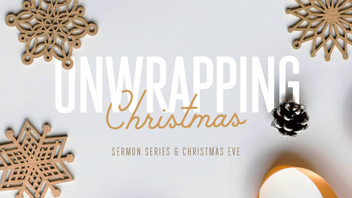 Series - Unwrapping Christmas — First