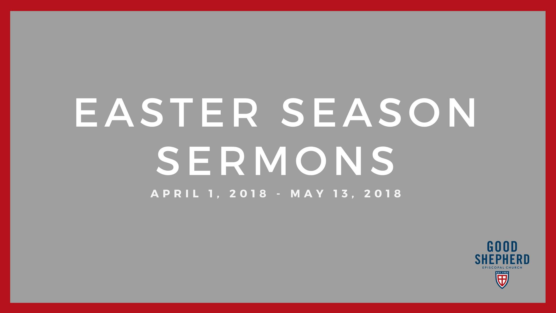 Easter Season Sermons 2018