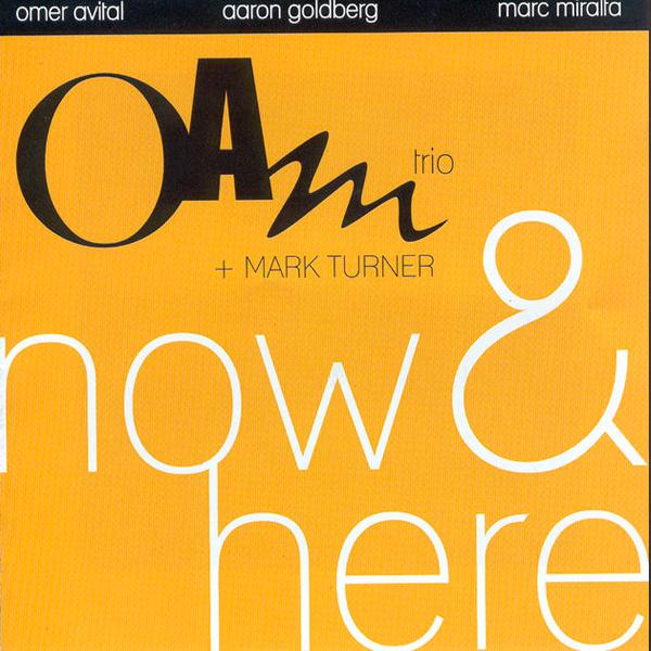 OAM trio + Mark Turner - Now & Here