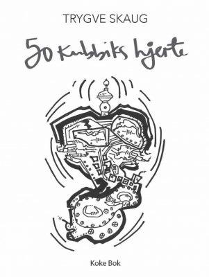 50 kubikks hjerte - diktbok av Trygve Skaug