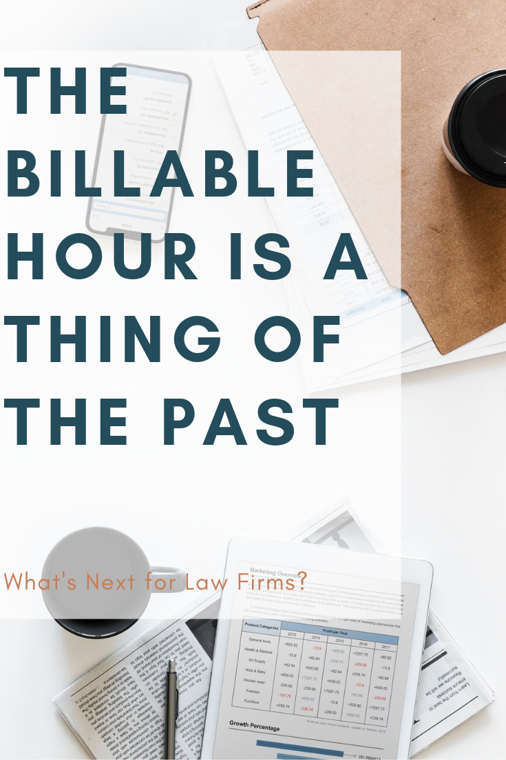 The Billable Hour is a Thing of the Past - What's Next for Law Firms