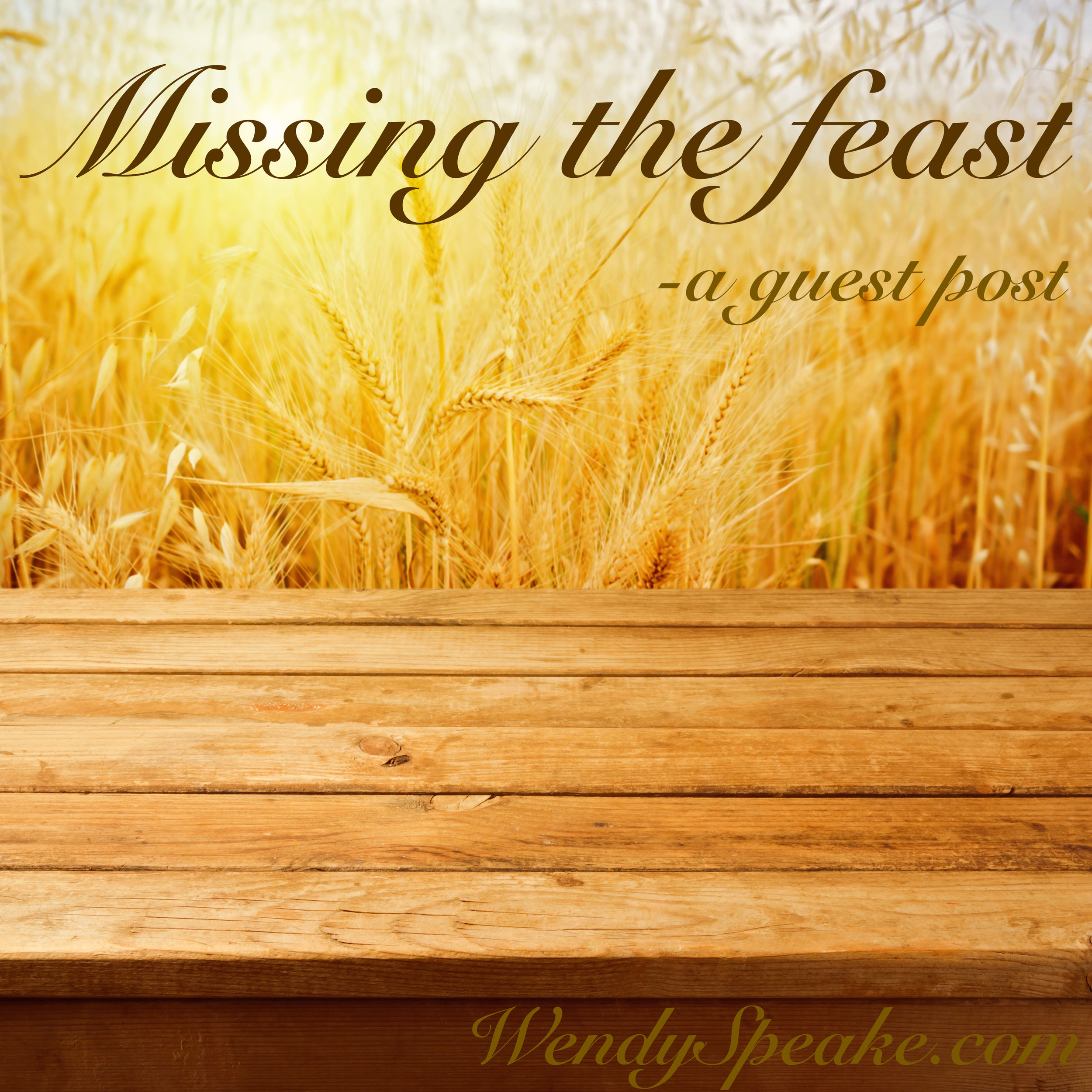 missing-the-feast.jpg