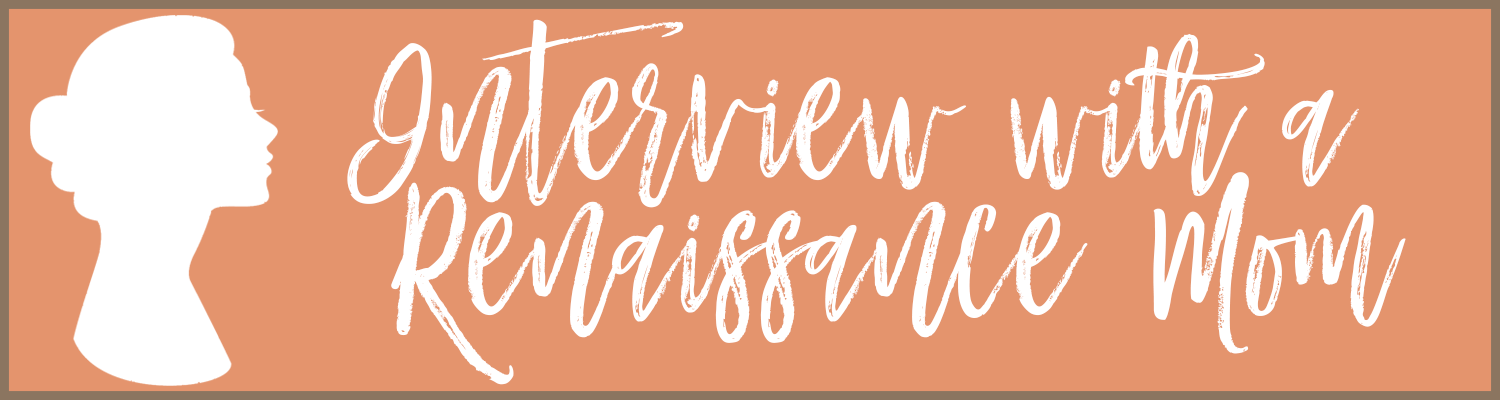 Interview with a Renaissance Mom: KariAnne Wood