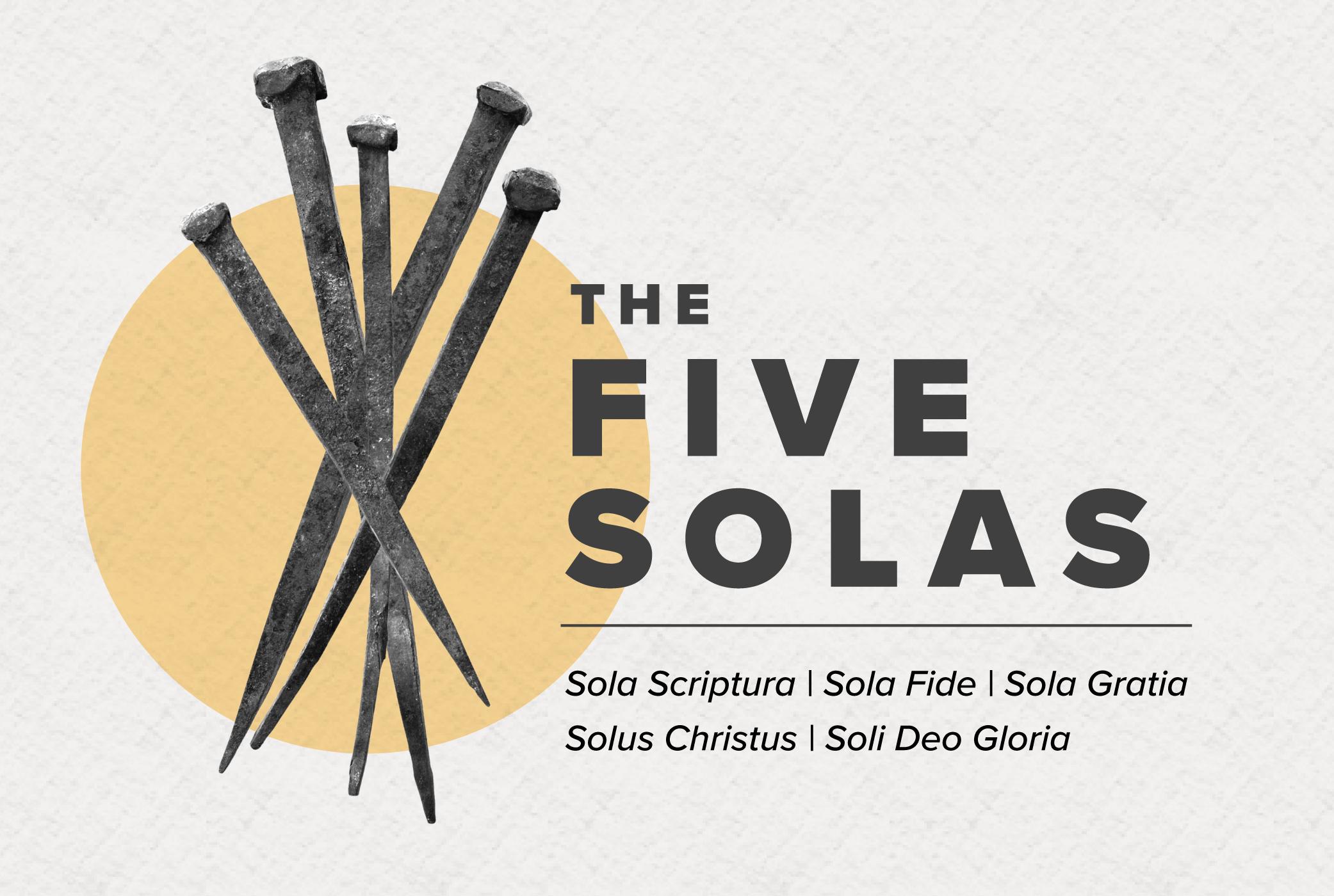 Solus soli sola fide scriptura deo gratia sola gloria sola christus The Five
