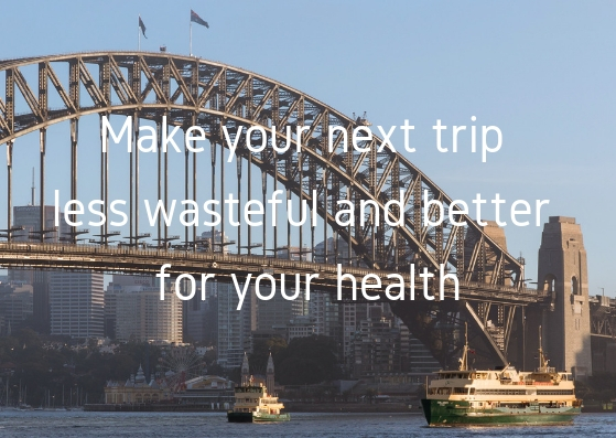 Make your next trip less wasteful and better for your health.jpg