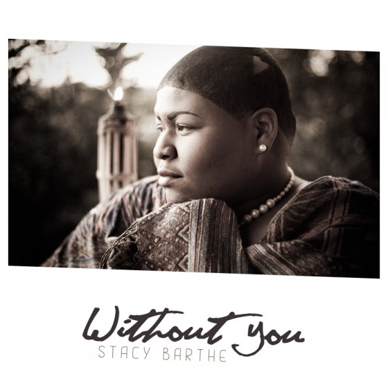 Without You Stacy Barthe feat. Frank Ocean B. Carr