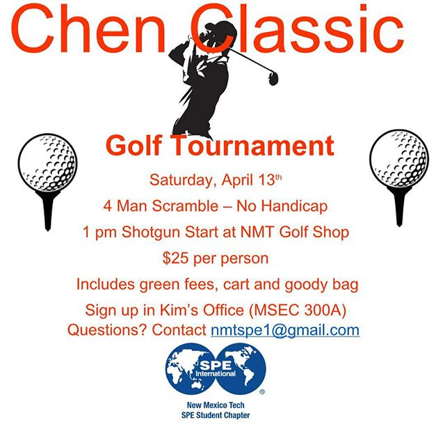 Come out and have some fun at our Chen Classic Golf Tournament on Saturday April 13th. Sign up in MSEC 300A or by emailing nmtspe1@gmail.com