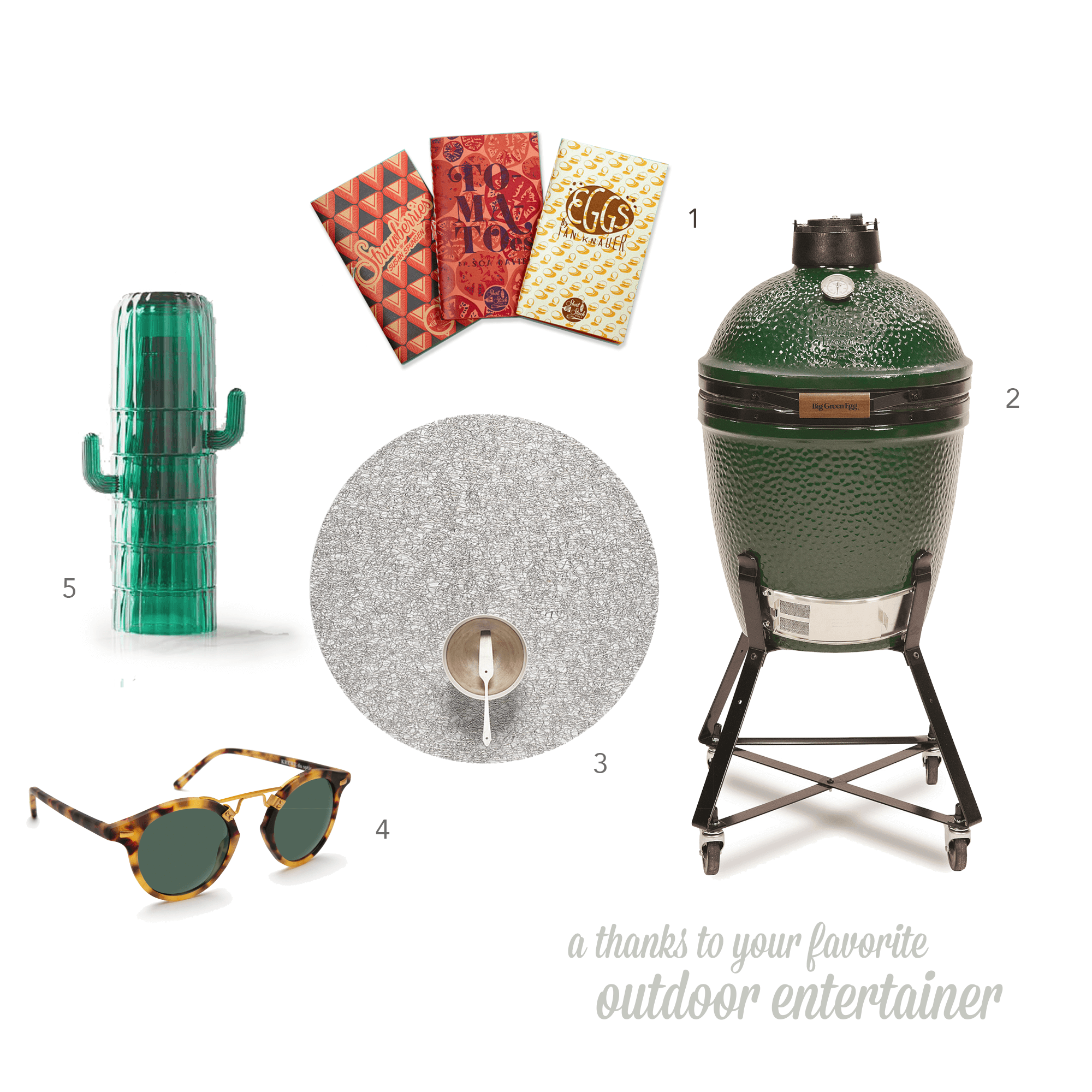 01  Short Stack  recipe bundles  Eggs, Tomatoes & Strawberries  $38  02  Big Green Egg  Small Egg Charcoal Grill $565  03  Chilewich Placemats  Indoor-Outdoor Placemats  in Metallic Lace $33.50  04  Krewe  St. Louis polarized sunglasses $275  05  West Elm  Stacking Cacti Glasses  $55