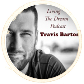 Podcast: Living The Dream With Travis Barton