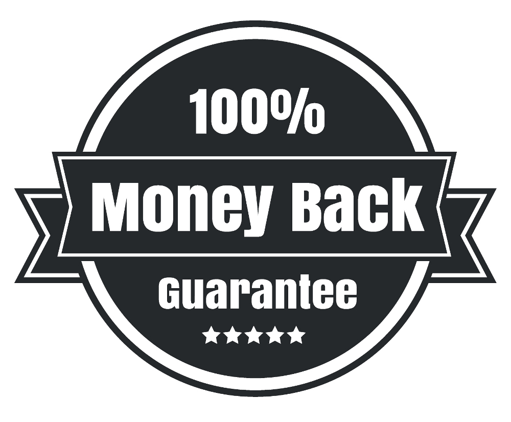 RISK FREE - NO HASSLE MONEY BACK GUARANTEE