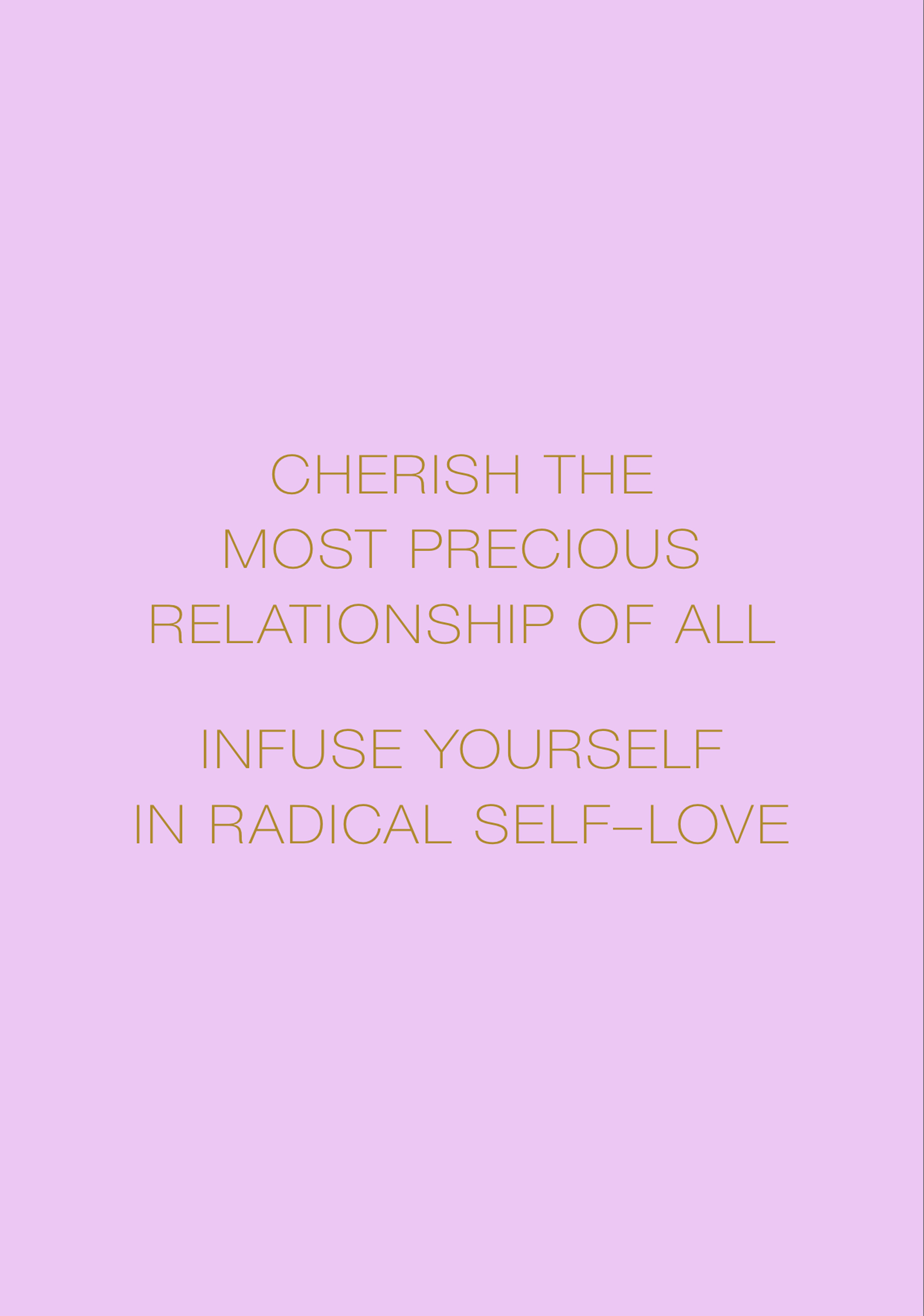 Self Love Mantra: Cherish the Most Precious Relationship of All,Infuse Yourself in Radical Self-Love
