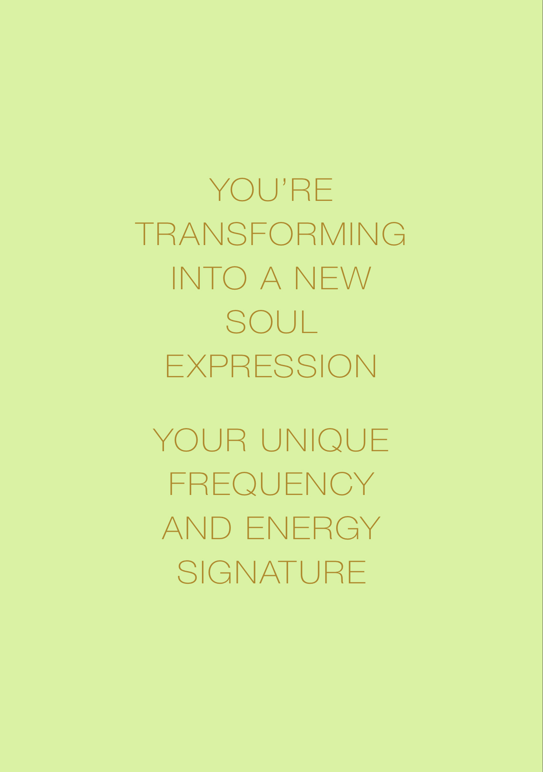 Metamorphosis Mantra: You're Transforming into a New Soul Expression,Your Unique Frequency and Energy Signature