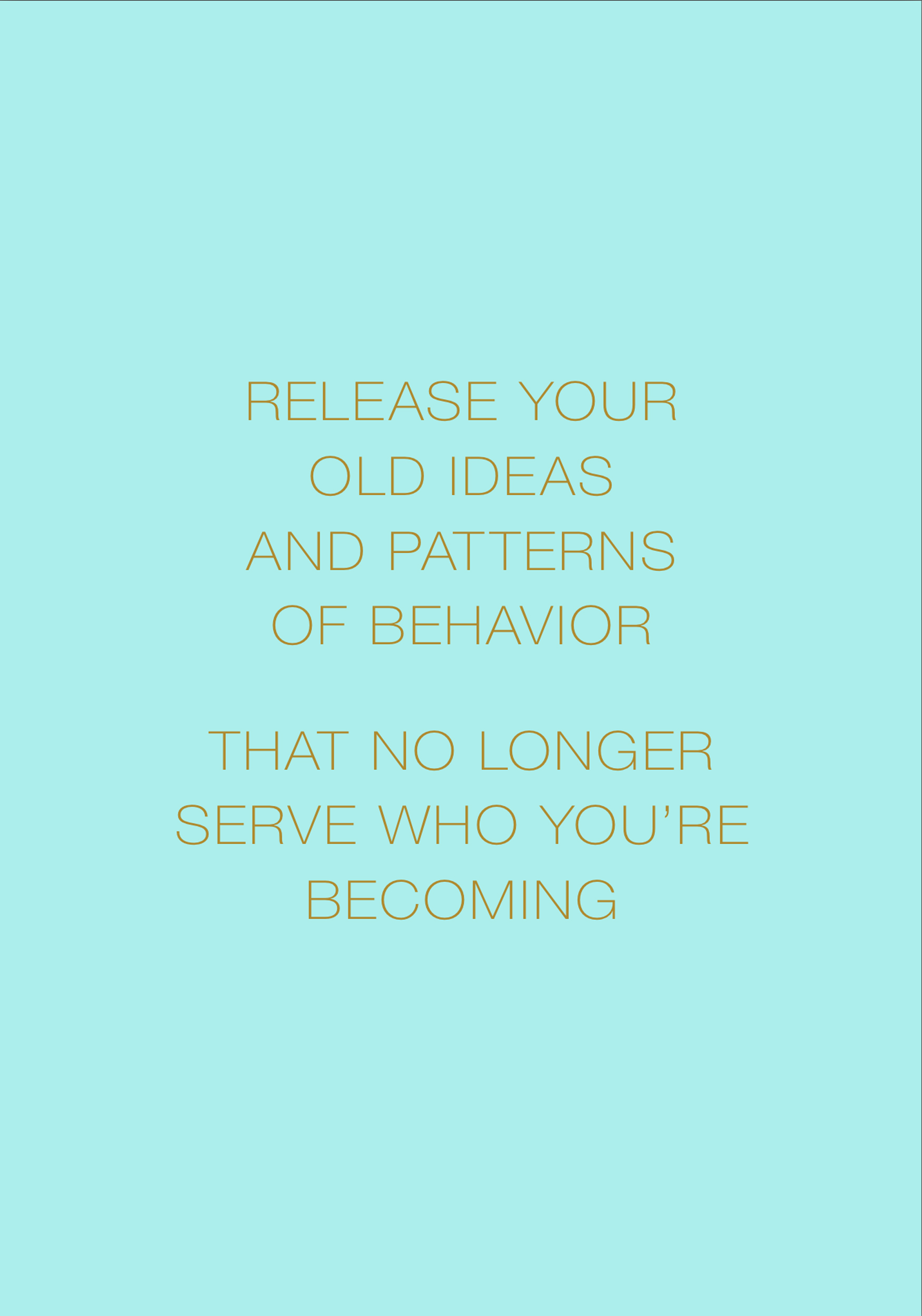Let It Go Mantra: Release Your Old Ideas and Patterns of Behavior,That No Longer Serve Who You're Becoming