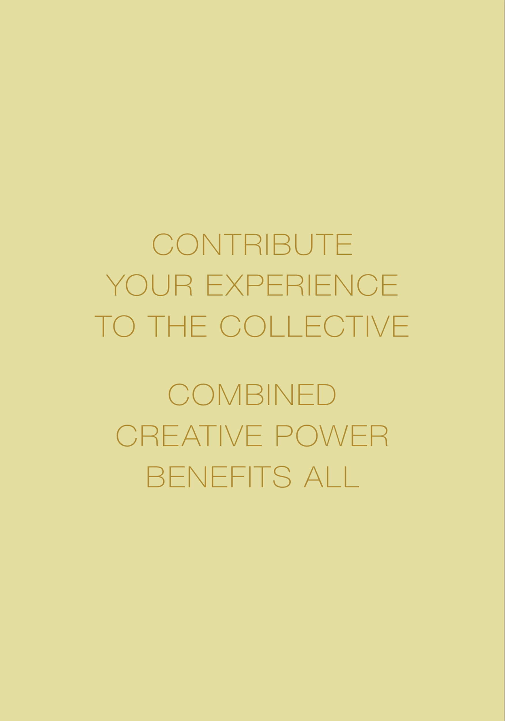 Collaboration Mantra:Contribute Your Experience to the Collective,Combined Creative Power Benefits All