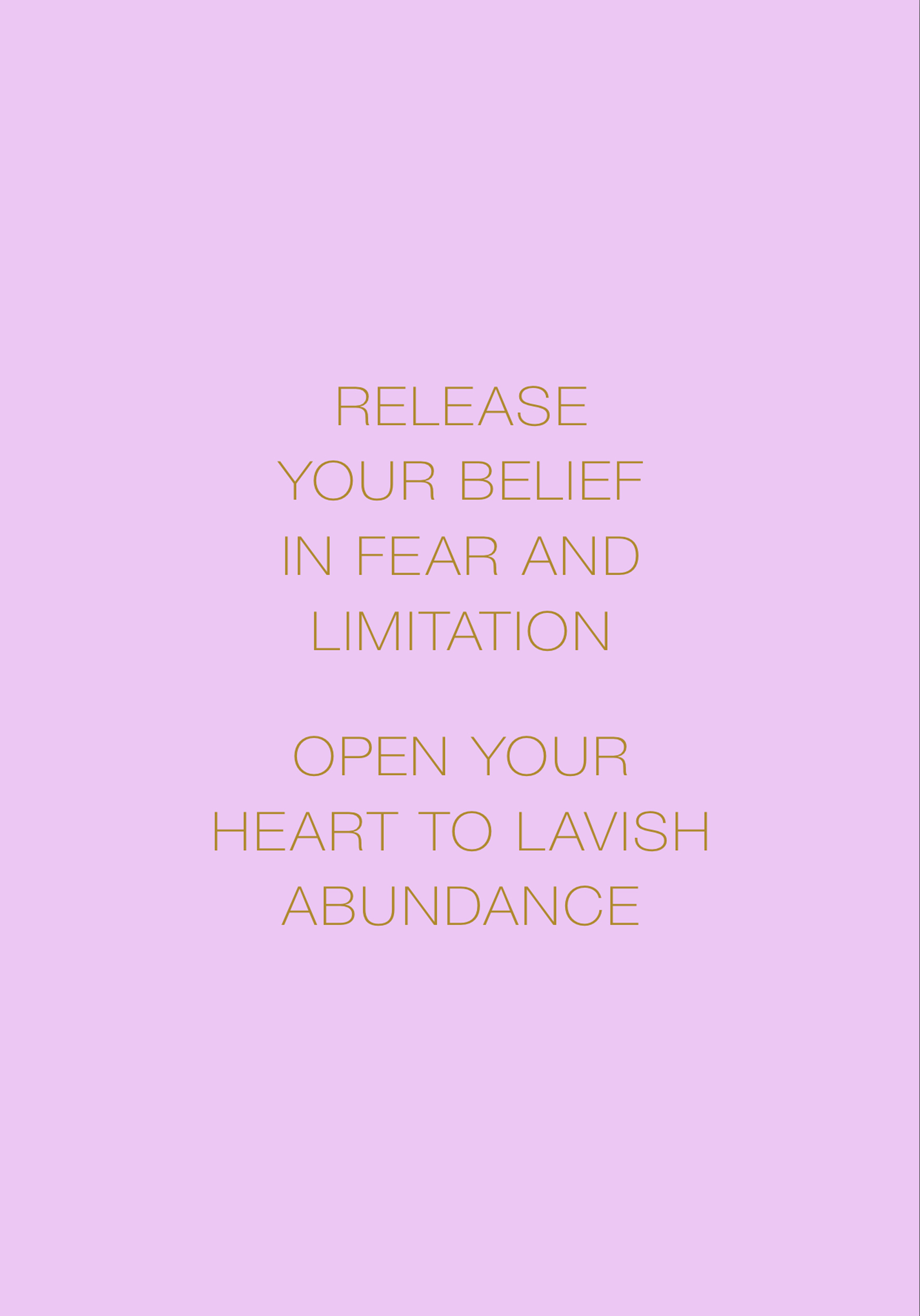Abundance Mantra: Release Your Belief in Fear and Limitation, Open Your Heart to Lavish Abundance