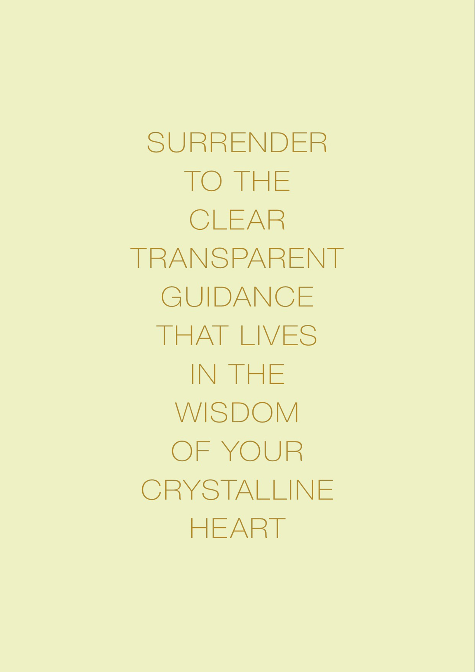 Clarity Mantra:Surrender to the Clear Transparent Guidance That Lives in the Wisdom of Your Crystalline Heart
