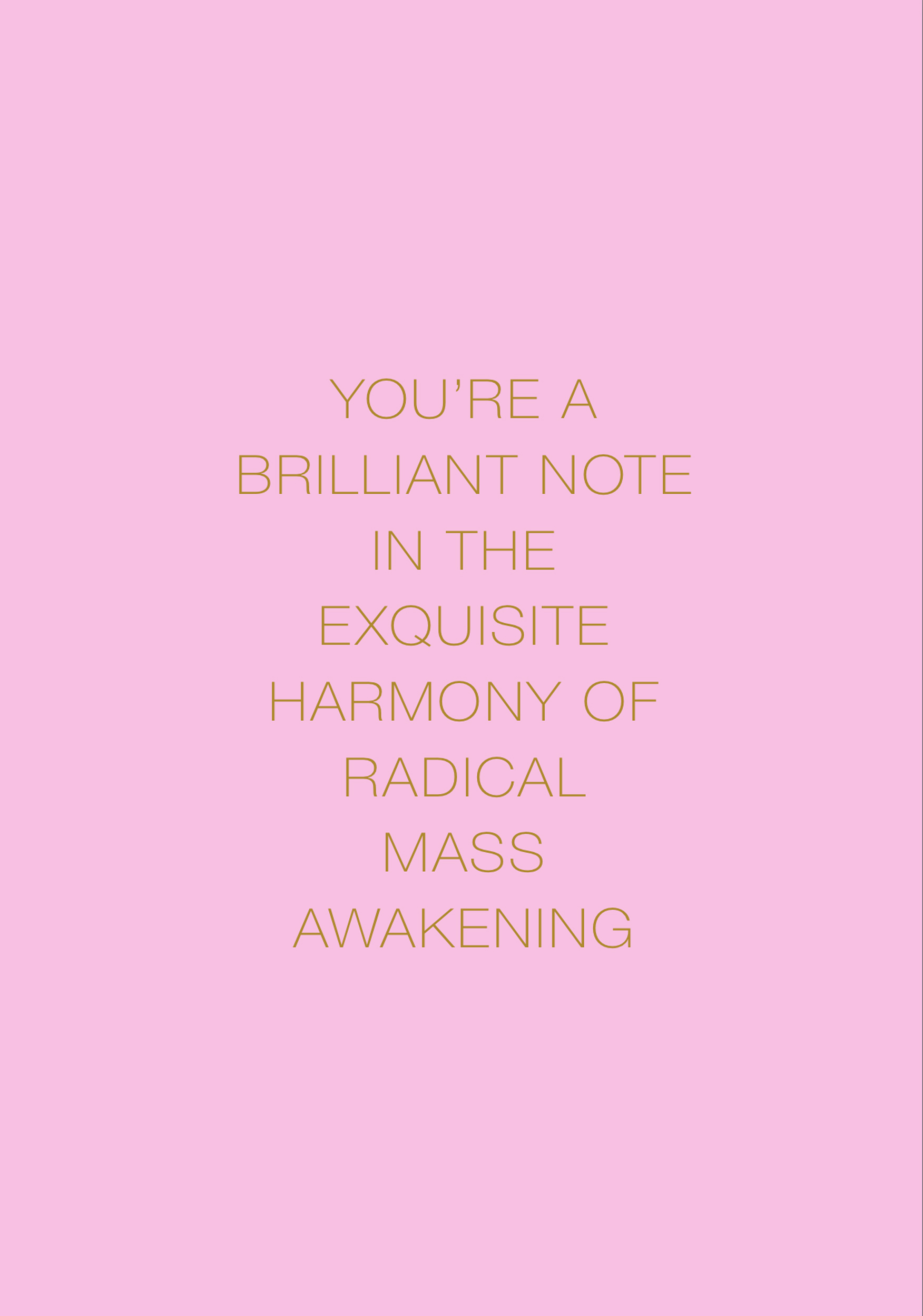 Awakening Mantra: You're a Brilliant Note in the Exquisite Harmony of Radical Mass Awakening